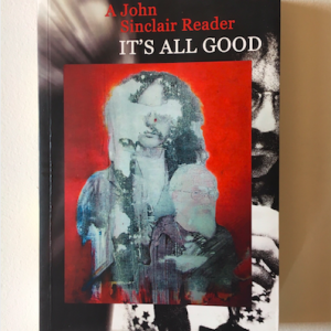 John Sinclair - Its All Good (signed copy)