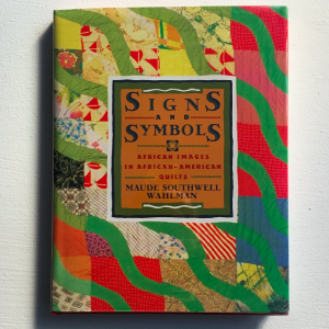 Signs and Symbols: African Images in African-American Quilts - Maude Southwell Wahlman